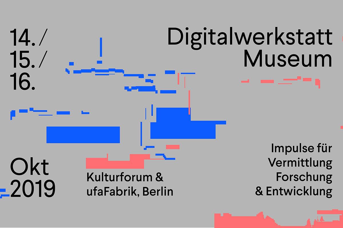 Symposium: Digitalwerkstatt Museum – Impulse für Vermittlung, Forschung & Entwicklung