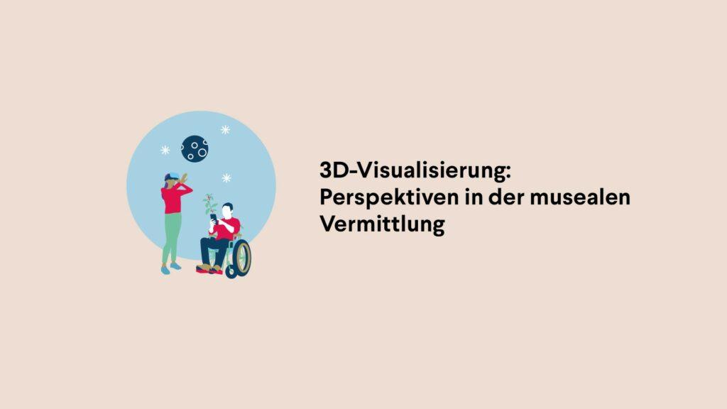 Film zum Teilprojekt - 3D-Visualisierung: Perspektiven in der musealen Vermittlung - des Deutschen Museums.